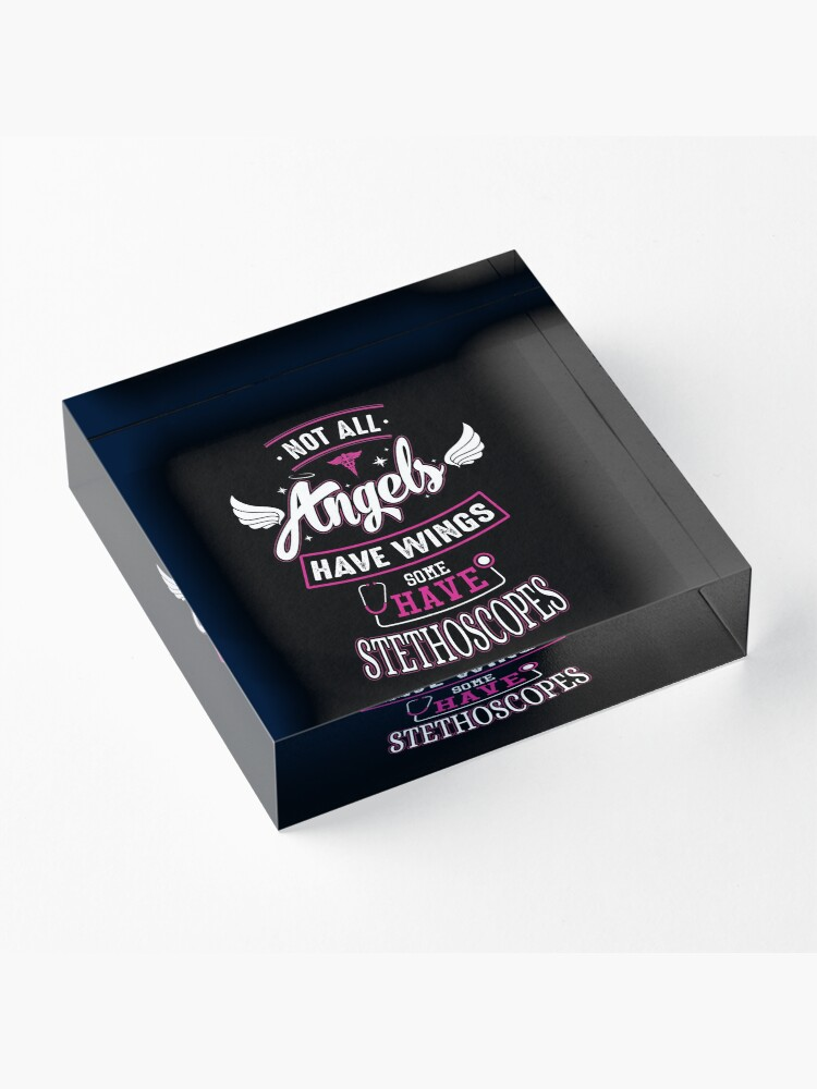 Alternate view of For Paramedics, Nurses, Doctors - Not All Angels Have Wings, Some Have Stethoscopes Acrylic Block