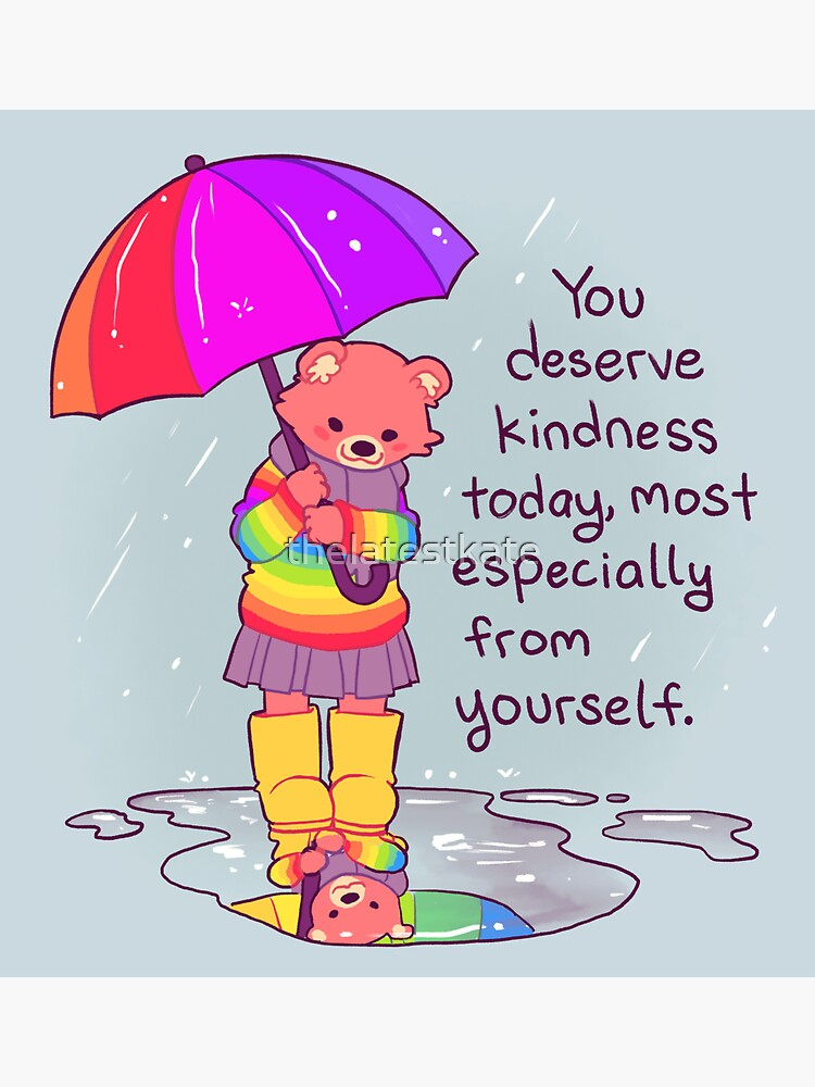 """""""You Deserve Kindness Today"""" Rainbow Sweater Bear by thelatestkate"""