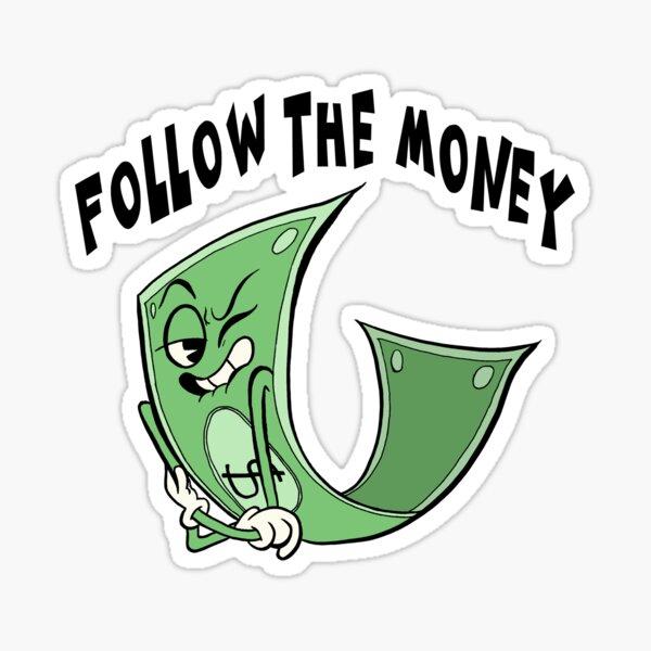 Follow The Money Sticker Sticker