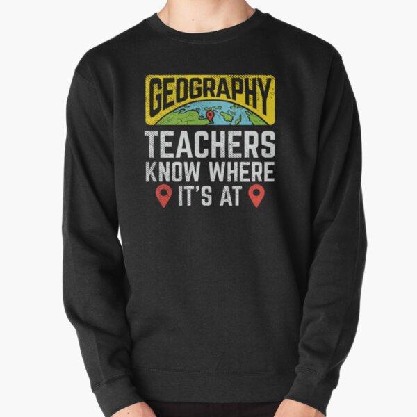 Geography Teacher Teachers Gift Pullover Sweatshirt