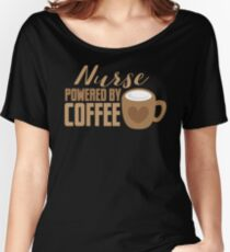 NURSE powered by coffee Women's Relaxed Fit T-Shirt