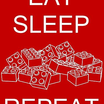 Eat, Sleep, Brick, Repeat by Addison