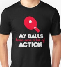 My balls have seen a lot of action! T-Shirt