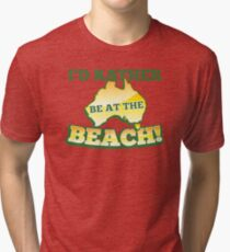 I'd rather be at the BEACH with aussie Australian map Tri-blend T-Shirt