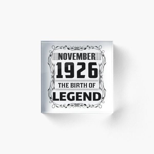 NOVEMBER 1926 Birthday.  NOVEMBER 1926 The Birth Of Legend. Acrylic Block