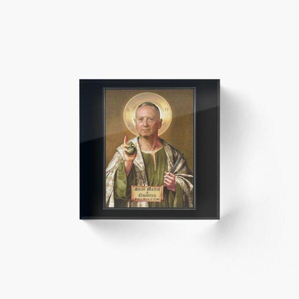 Saint Mattis of Quantico, Patron Saint of Chaos Acrylic Block
