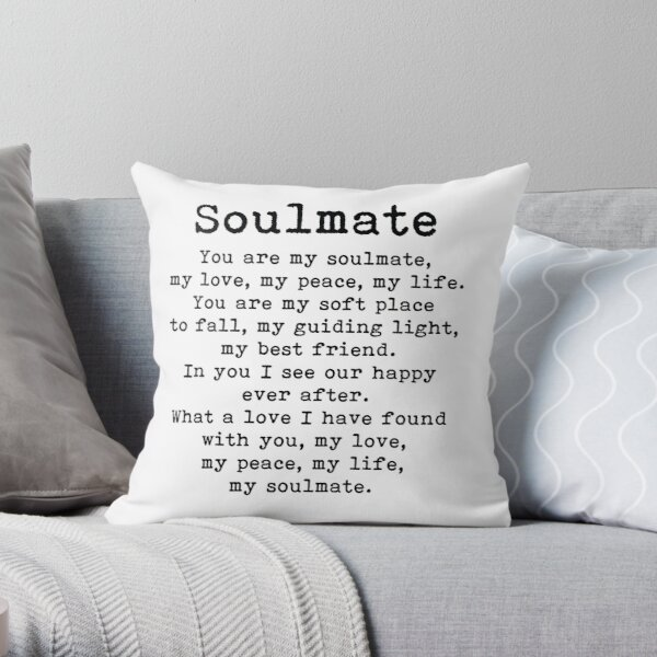 You are my soulmate, love poem Throw Pillow