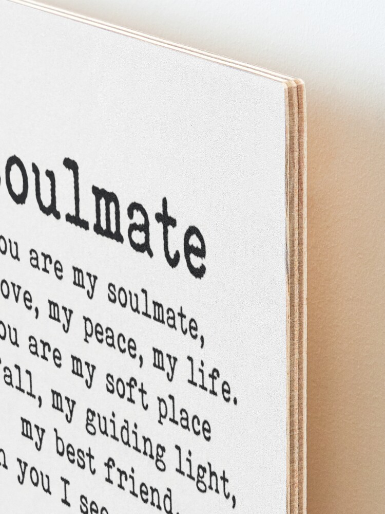 Alternate view of You are my soulmate, romantic quote Mounted Print