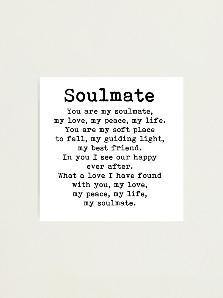 Alternate view of You are my soulmate, love poem Photographic Print
