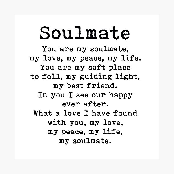 You are my soulmate, love poem Photographic Print