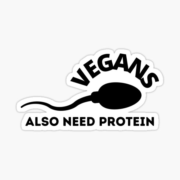 Vegans also need protein Sticker