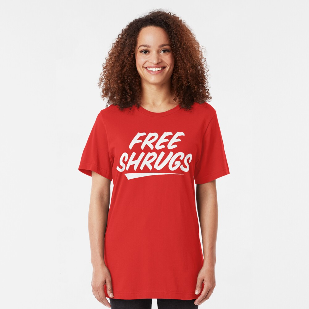 Free Shrugs Slim Fit T-Shirt