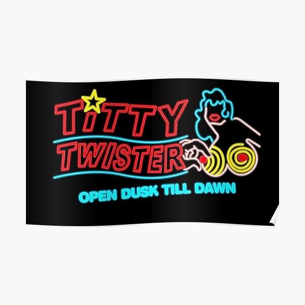 Titty Twister Open Dusk Till Dawn Poster