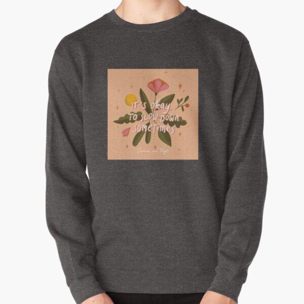 Slow down Pink Pullover Sweatshirt
