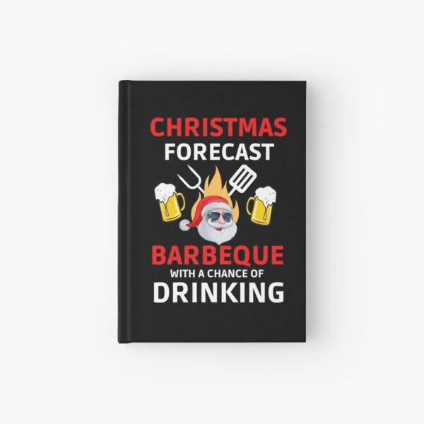 Christmas Forecast Barbeque With A Chance Of Drinking Hardcover Journal