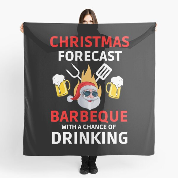 Christmas Forecast Barbeque With A Chance Of Drinking Scarf