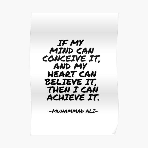 Muhammad Ali - Si mon esprit peut le concevoir, et mon cœur peut le croire, alors je peux y parvenir. Poster