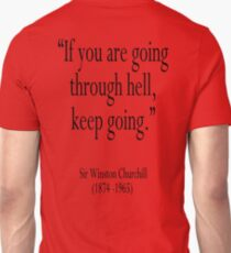 "Churchill, ""If you are going through hell, keep going."" Sir Winston Churchill T-Shirt"