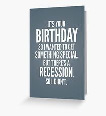 Recession Greeting Card