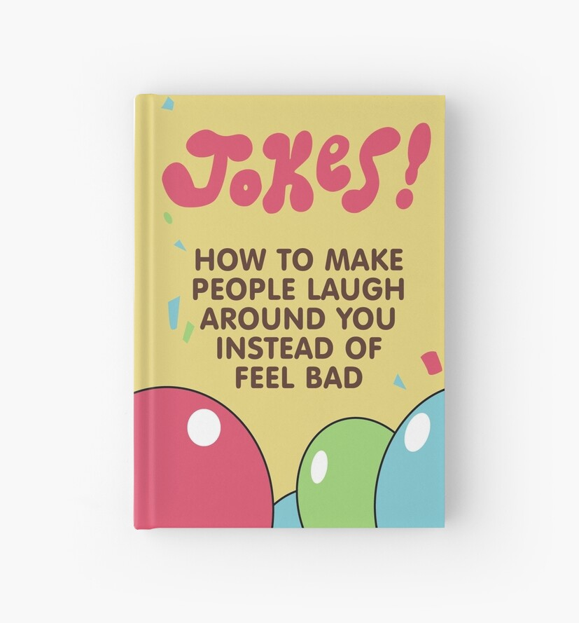 Jokes! How to make people laugh around you instead of feel bad ...