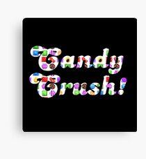 Candy Crush! ( fun humour ) Canvas Print