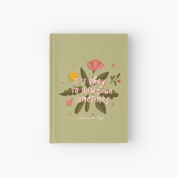 Slow down Green Hardcover Journal