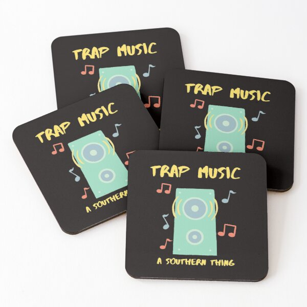 TRAP MUSIC A SOUTHERN THING Coasters (Set of 4)