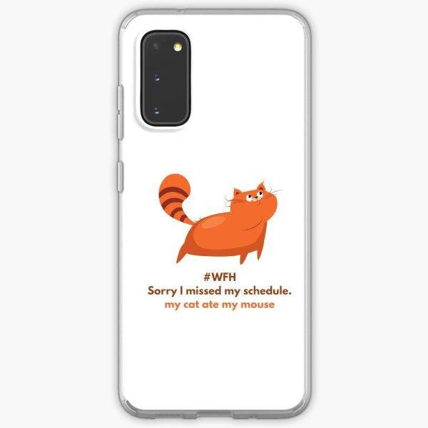 WFH - Sorry I missed my schedule. my cat ate my mouse Samsung Galaxy Soft Case
