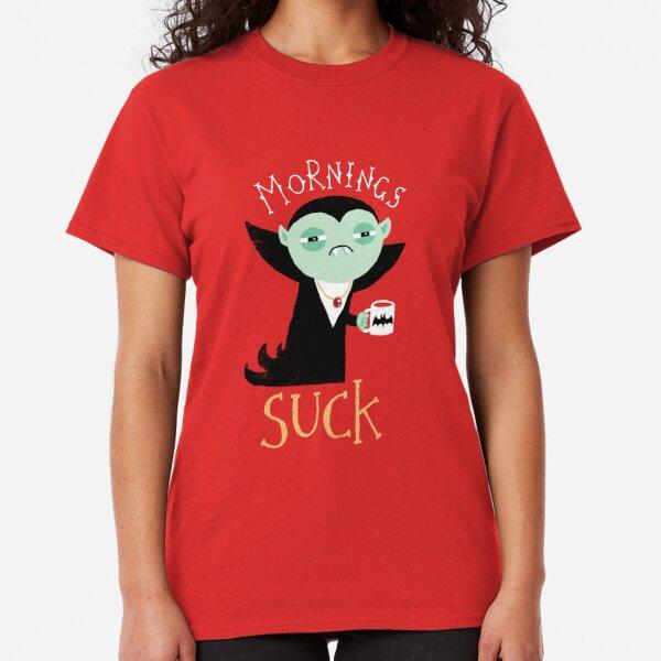 Mornings Suck Classic T-Shirt