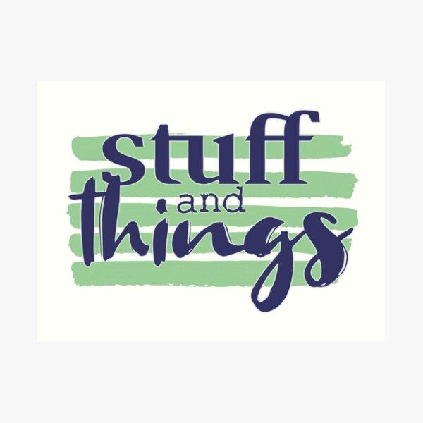 stuff and things Art Print