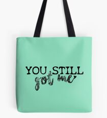 You Still Got Me - Stiles Stilinski aka Dylan O'Brien / Teen Wolf Tote Bag