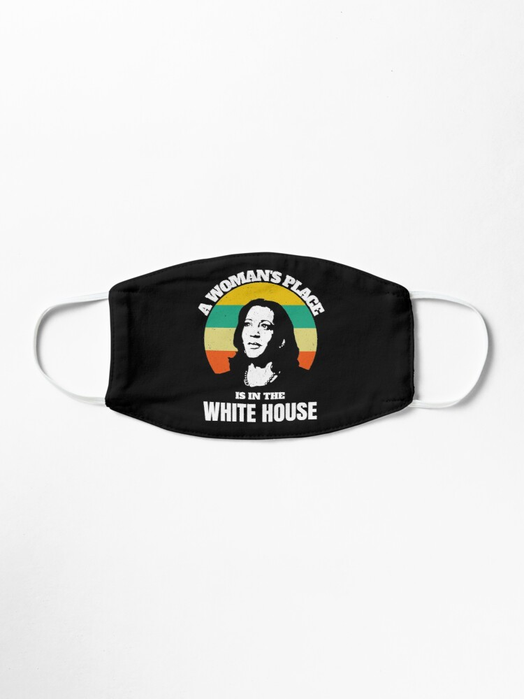 Alternate view of A woman's place is in the white house Mask