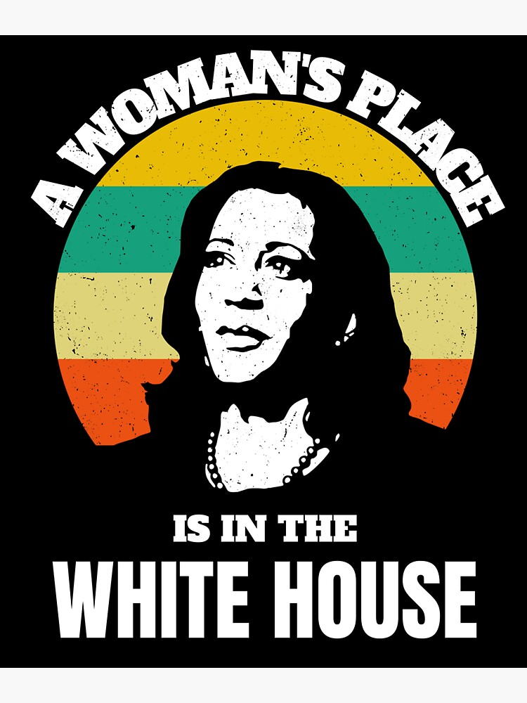 A woman's place is in the white house, Kamala Harris by ds-4