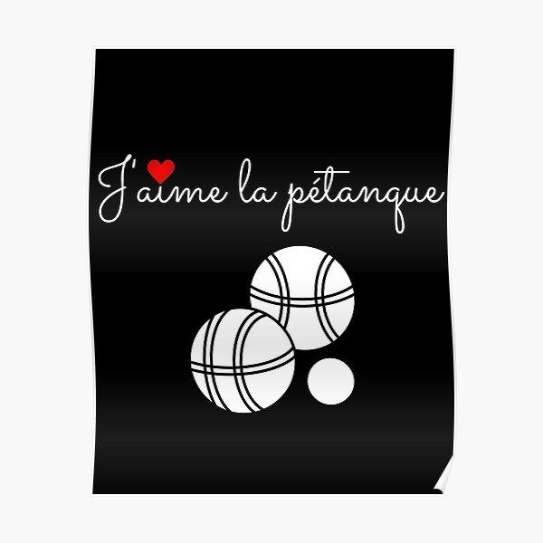 J'AIME LA PETANQUE ♥ Poster