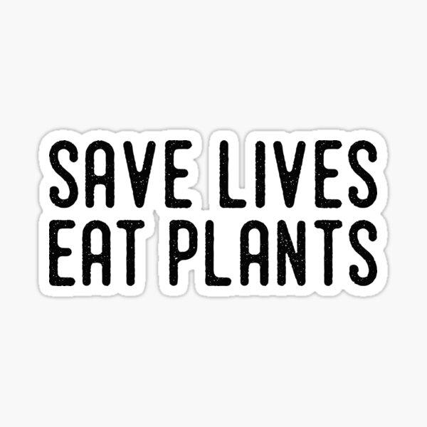 Save lives eat plants black color Sticker