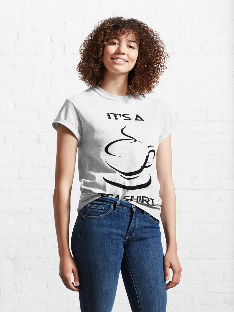 Alternate view of It's Tea Shirt by mickydee.com Classic T-Shirt