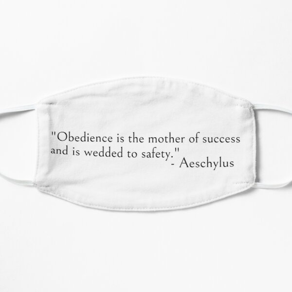 Aeschylus quote, Obedience is the mother of success Mask