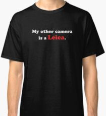 My other camera is a Leica (white) Classic T-Shirt