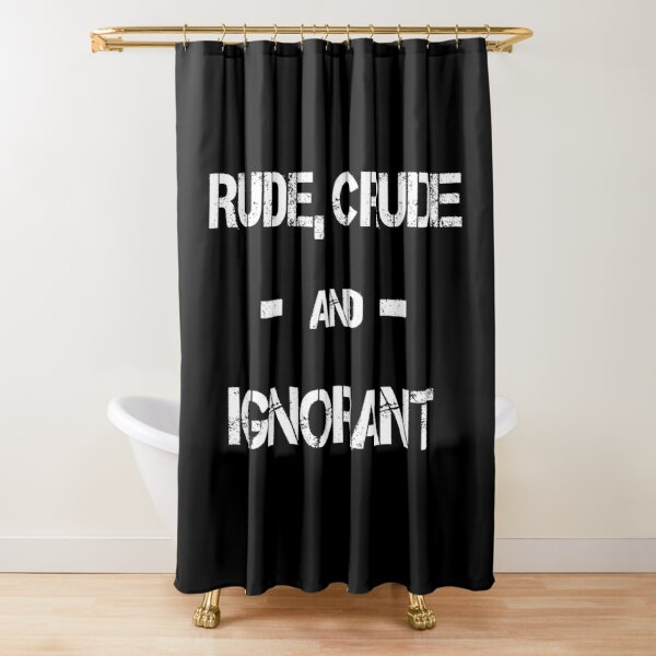 Crude Shower Curtains Redbubble