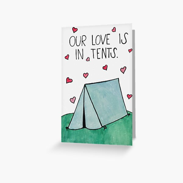 Our Love is Intense (In tents) Greeting Card