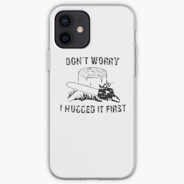 Don't Worry I Hugged It First iPhone Soft Case