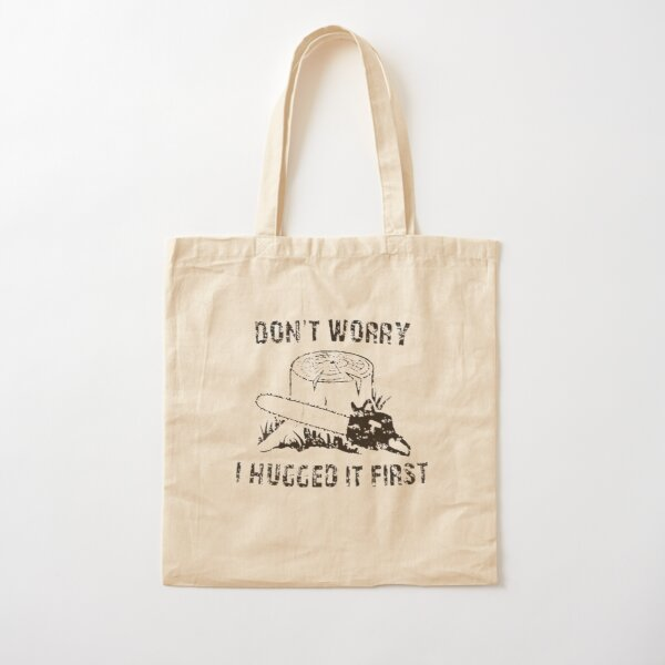 Don't Worry I Hugged It First Cotton Tote Bag