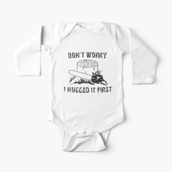 Don't Worry I Hugged It First Long Sleeve Baby One-Piece