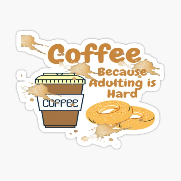 Coffee Because Adulting Is Hard Sticker