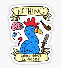 Nothing Makes Sense Anymore Sticker