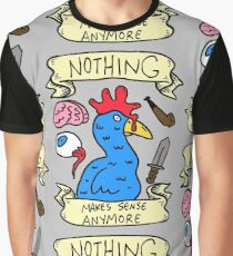 Nothing Makes Sense Anymore Graphic T-Shirt