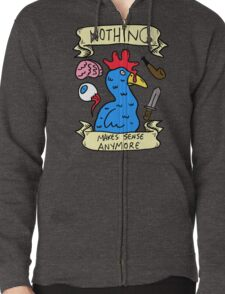 Nothing Makes Sense Anymore Zipped Hoodie