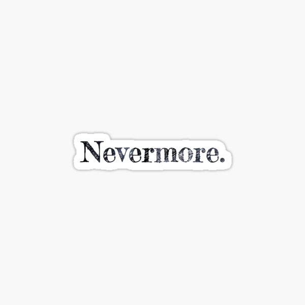 Nevermore Edgar Allen Poe Sticker