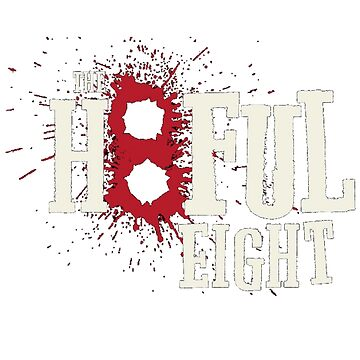 The Hateful Eight -H8ful Eight by BasedPutnam