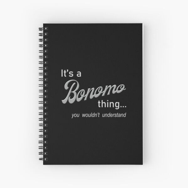 It's a Bonomo Thing Spiral Notebook
